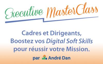 Executive Masterclass : Boostez vos Digital Soft Skills